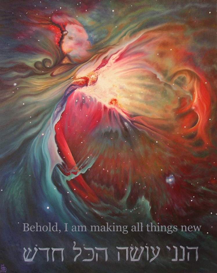 Behold I Am Making All Things New